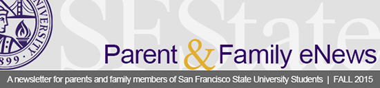Parent & Family eNews FALL 2015: A newsletter for parent and family members of San Francisco State University students